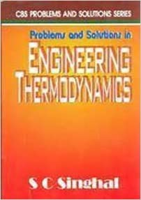 Problems And Solutions In Engineering Thermodynamics (Pb 2016)