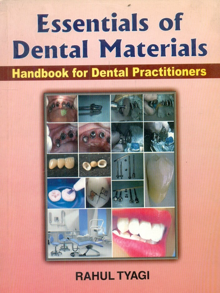 Essentials Of Dental Materials: Handbook For Dental Practitioners