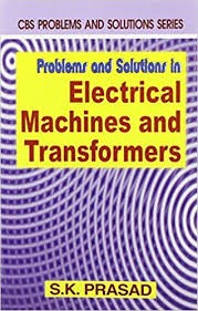 Problems And Solutions In Electrical Machines And Transformers (Pb 2015)