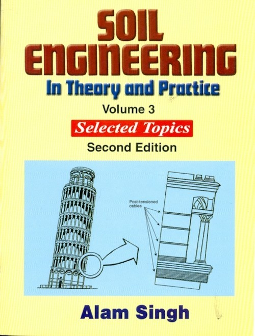 Soil Engineering In Theory And Practice, Vol. 3 (Pb-2014)
