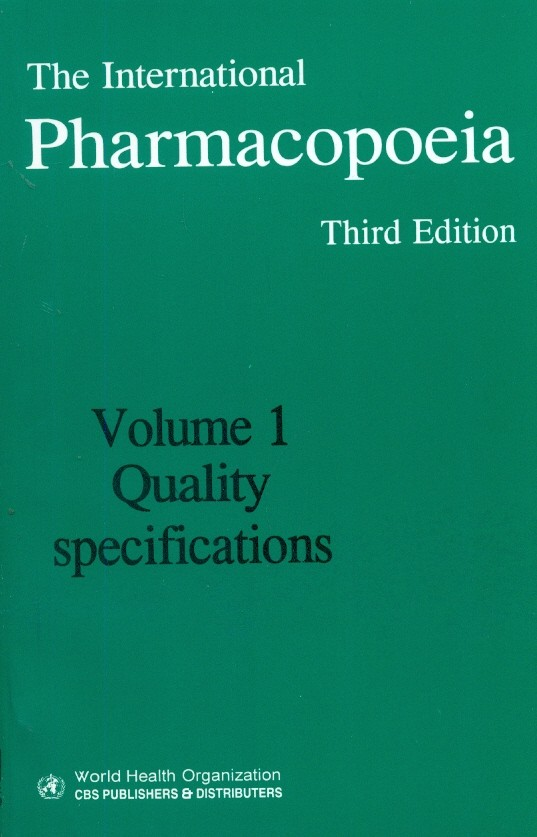 The International Pharmacopeia, 3E, Vol. 1