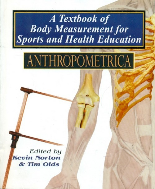 A Textbook Of Body Measurement For Sports And Health Education