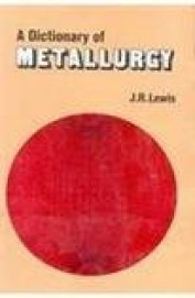 A Dictionary of Metallurgy