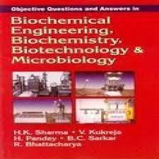 Objective Questions And Answers In Biochemical Engineering, Biochemistry, Biotechnology & Microbiology