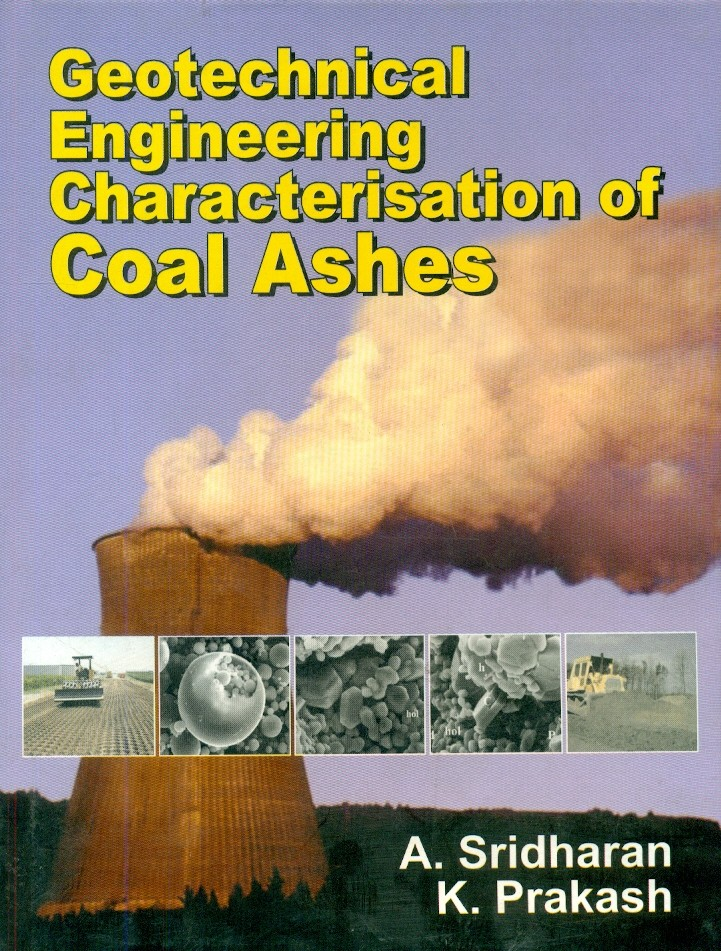 Geotechnical Engineering Characterisation Of Coal Ashes