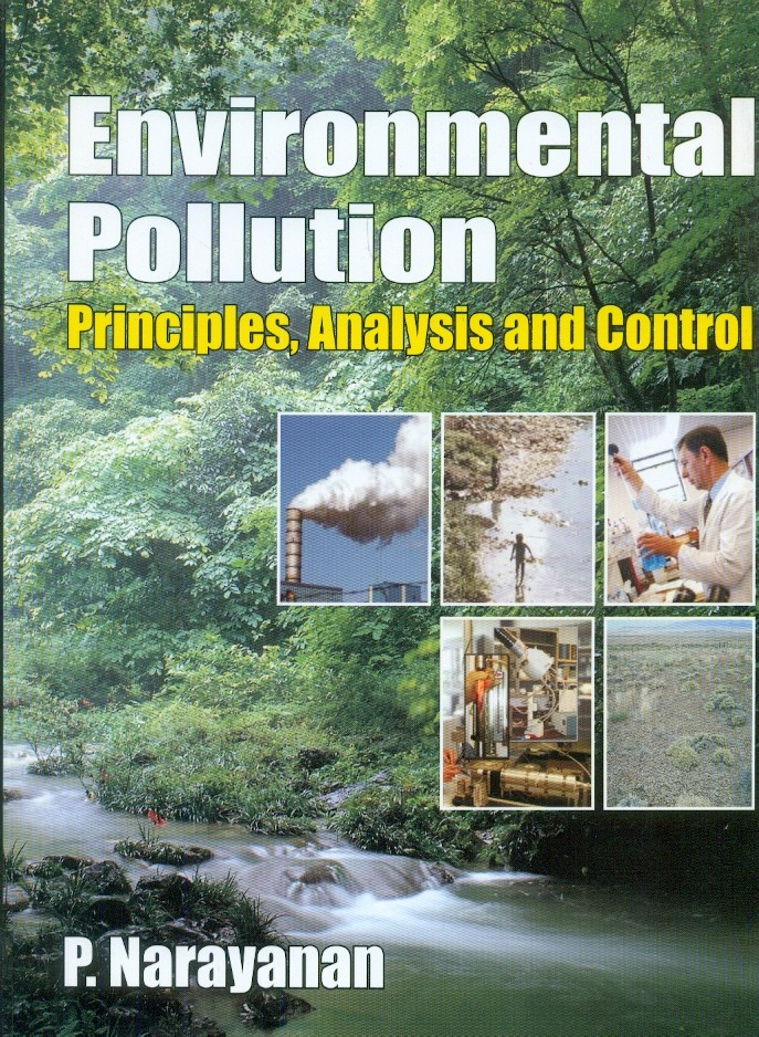 Environmental Pollution: Principles, Analysis And Control