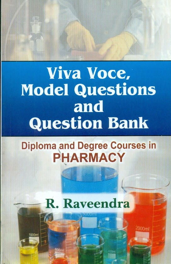 Viva Voce, Model Questions And Question Bank For Diploma And Degree Courses In Pharmacy (Pb 2015)