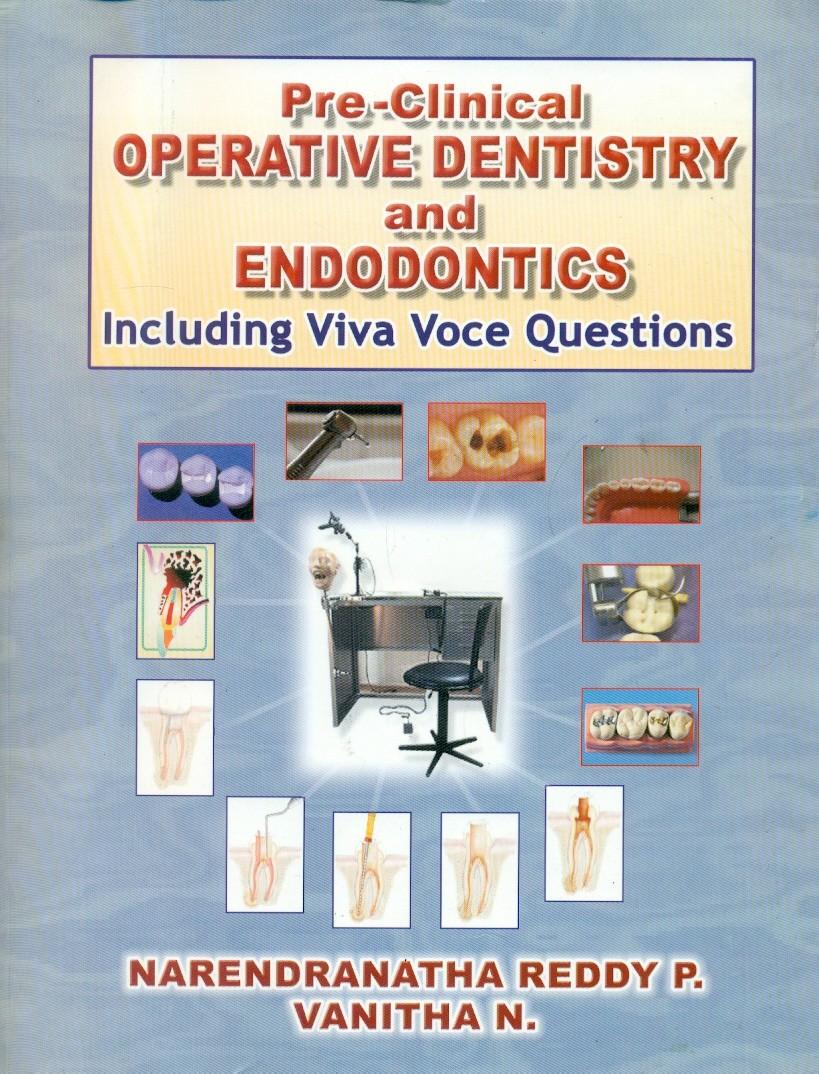 Pre Clinical Operative Dentistry And Endodontics Including Viva Voce Ques.