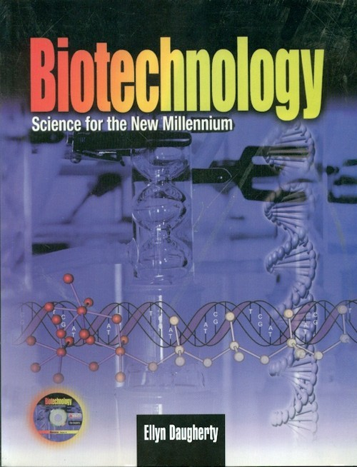 Biotechnology -Science For The New Millennium