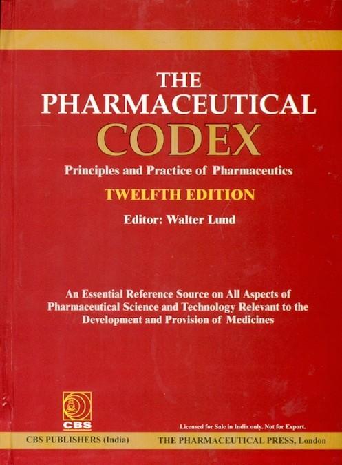 The Pharmaceutical Codex, 12/E: Principles & Practice Of Pharmaceutics