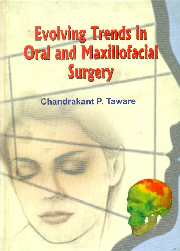 Evolving Trends In Oral And Maxillofacial Surgery