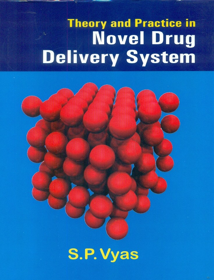 Theory And Practice In Novel Drug Delivery System