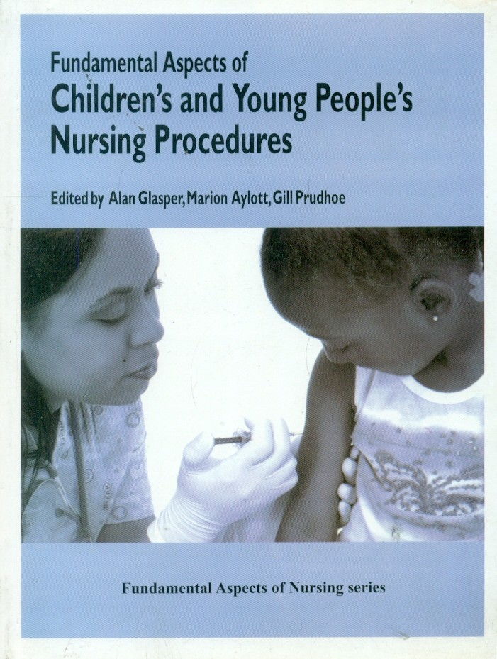 Fundamental Aspects Of Children's And Young People's Nursing Procedures