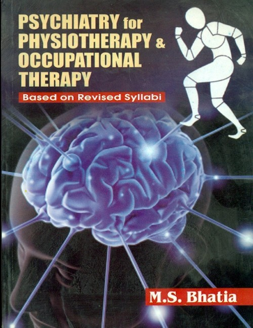 Psychiatry For Physiotherapy & Occupational Therapy: Based On Revise Syllabi