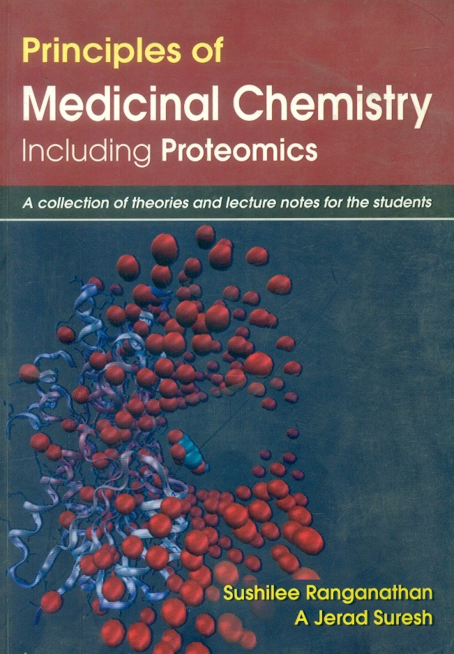 Principles Of Medicinal Chemistry Including Proteomics: A Collection Of Theories Of  Theories And Lecture Notes For The Students