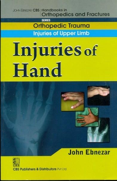 Injuries Of Hand (Handbooks In Orthopedics And Fractures Series, Vol. 11: Orthopedic Trauma Injuries Of Upper Limb)