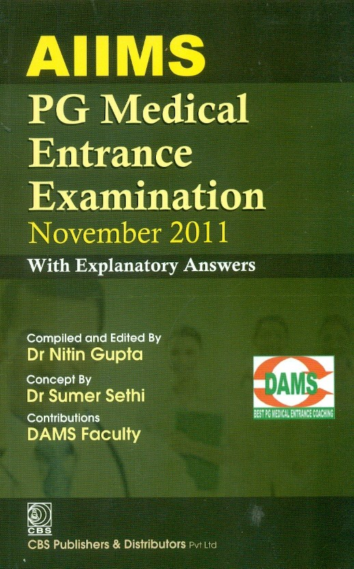 Aiims Pg Medical Entrance Examination November 2011 With Explanatory Answers (Pb 2012)