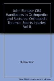 Sports Injuries Vol. 11 (Handbooks In Orthopedics And Fractures Series, Vol. 24: Orthopedic Trauma)