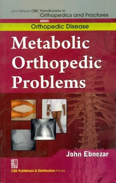 Metabolic Orthopedic Problems  (Handbooks In Orthopedics And Fractures Series, Vol.30: Orthopedic Disease))