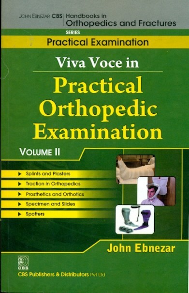 Viva Voce In  Practical Orthopedic Examination, Vol. 11 (Handbooks In Orthopedics And Fractures Series, Vol. 71- Practical Examinations)