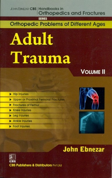Adult Trauma, Vol. 11 ( Handbooks In Orthopedics And Fractures Series, Vol. 76-Orthopedic Problems Of Different Ages)