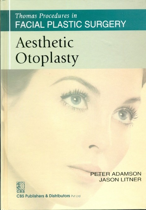 Aesthetic Otoplasty (Thomas Procedures In Facial Plastic Surgery)-Sie
