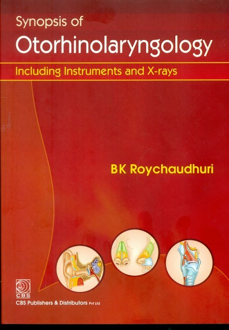 Synopsis Of Otorhinolaryngology: Including Instruments And X-Rays (Pb 2013)