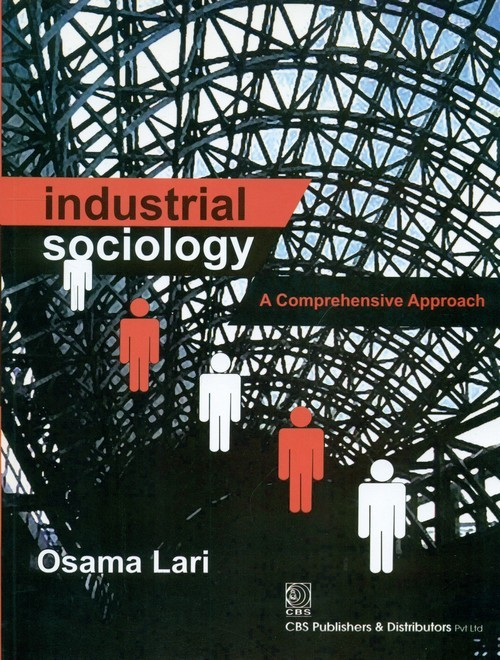 Industrial Sociology: A Comprehensive Approach (Pb 2013)