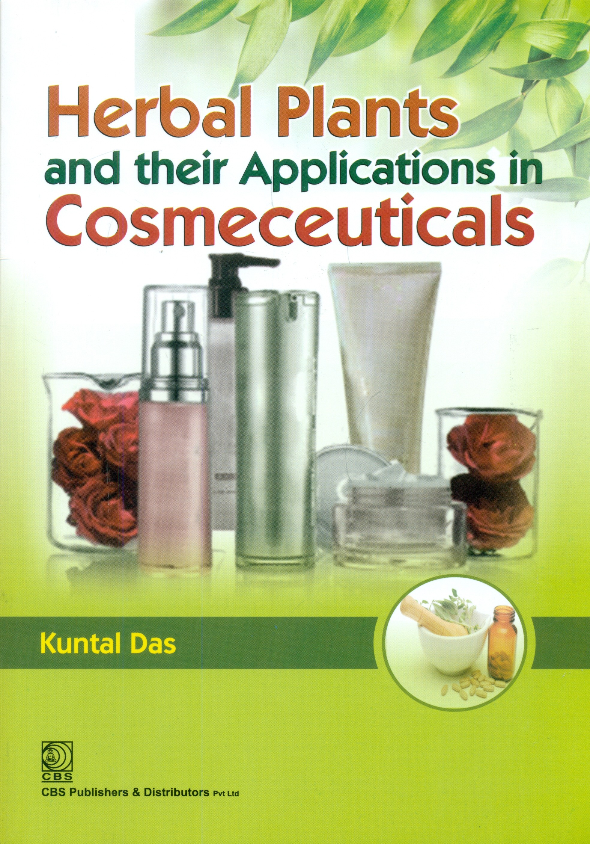 Herbal Plants and their Applications in Cosmeceuticals (2nd Reprint)