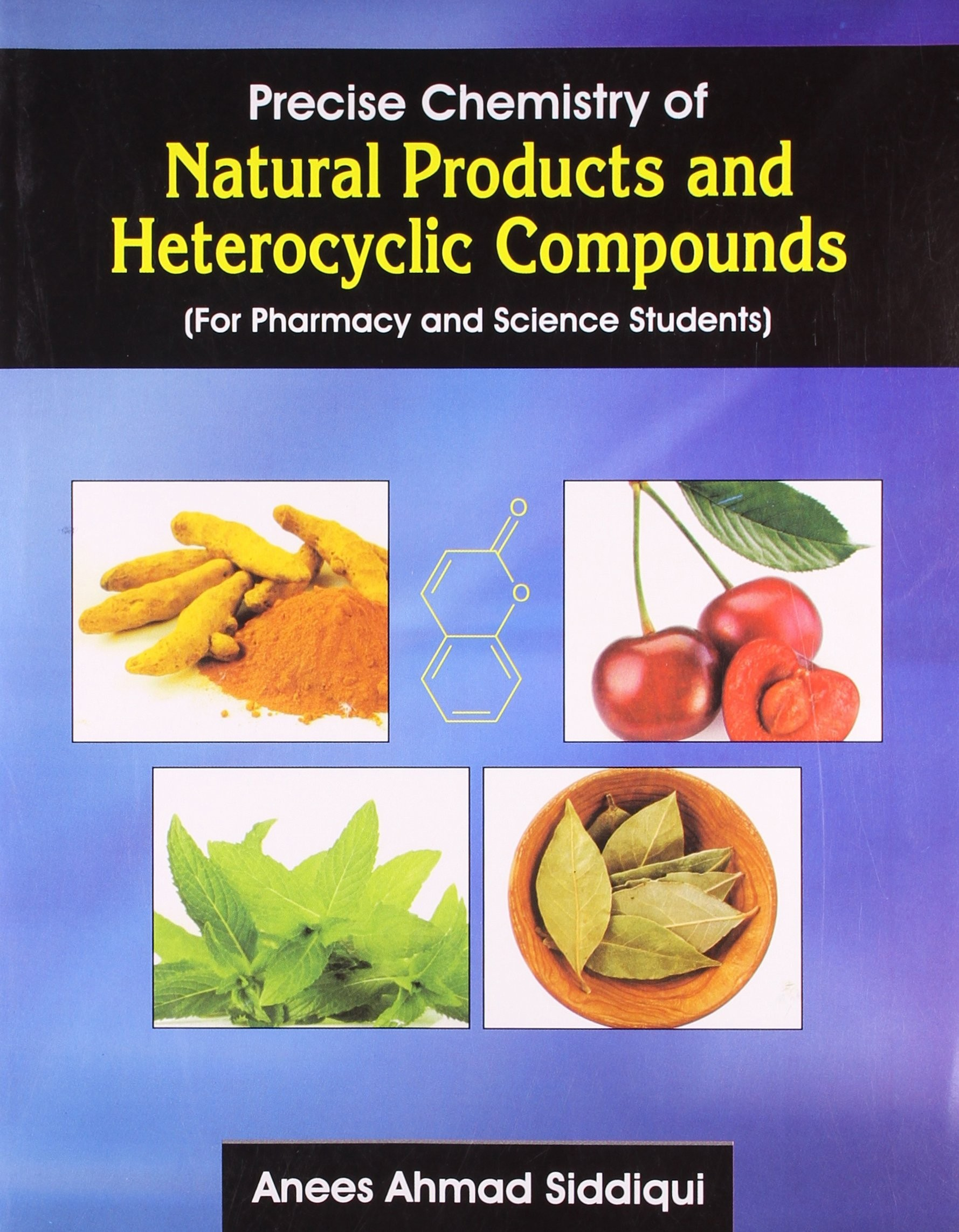 Precise Chemistry Of Natural Products And Heterocyclic Compounds : For Pharmacy & Science Students