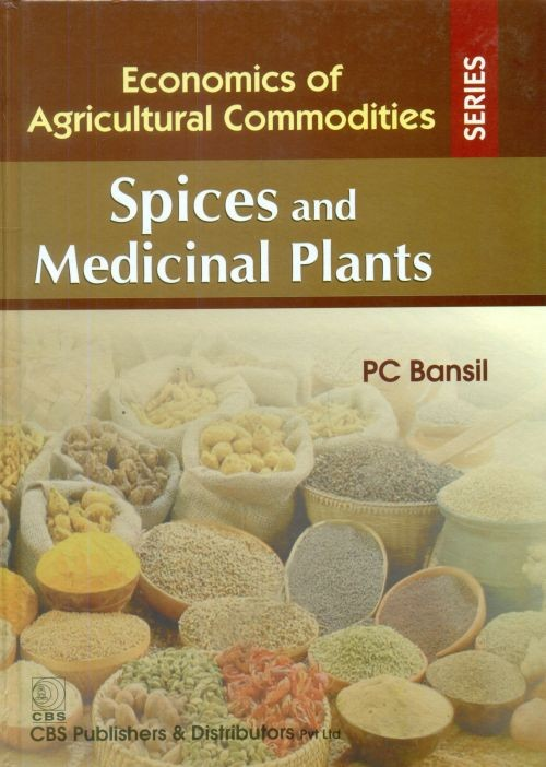 Spices And Medicinal Plants (Economics Of Agricultural Commodities Series) 2014