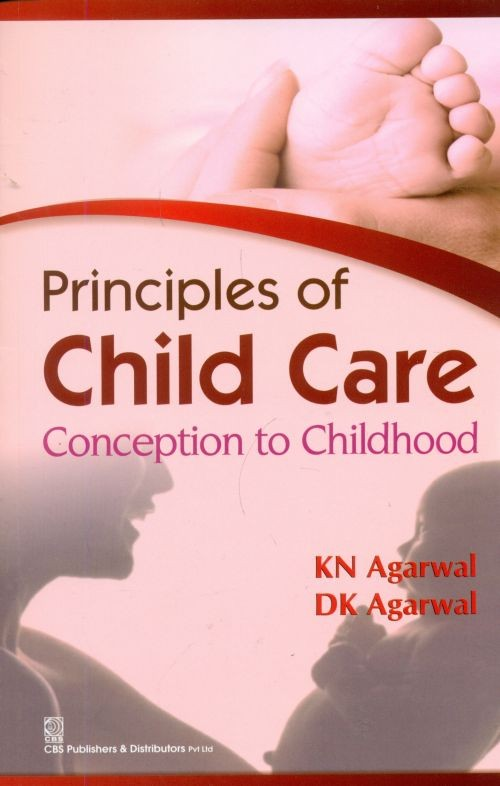 Principles Of Child Care Conception To Childhood (Pb 2015)