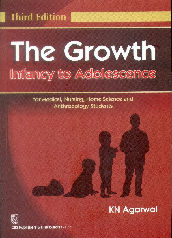The Growth Infancy To Adolescence For Medical Nursing Home Science And Anthropology Students 3E (Pb -2015)