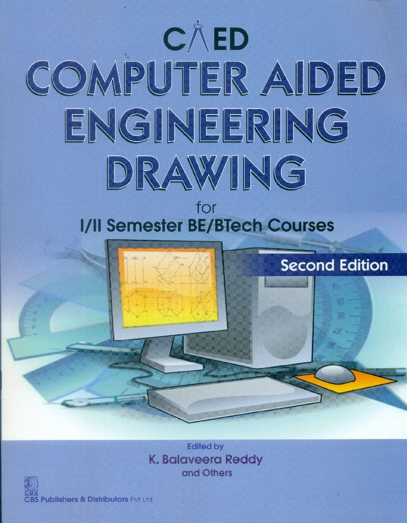 Caed Computer Aided Engineering Drawing For 1/11 Semester Be/Btech Courses (Pb 2015)