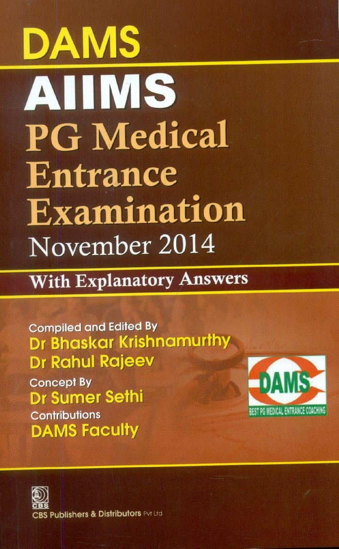 Dams Aiims Pg Medical Entrance Examination November 2014 With Explanatory Answers (Pb-2015)