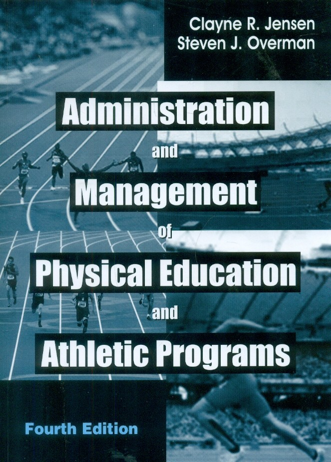 Administration And Management Of Physical Education And Athletic Programs, 4E (Pb 2015)