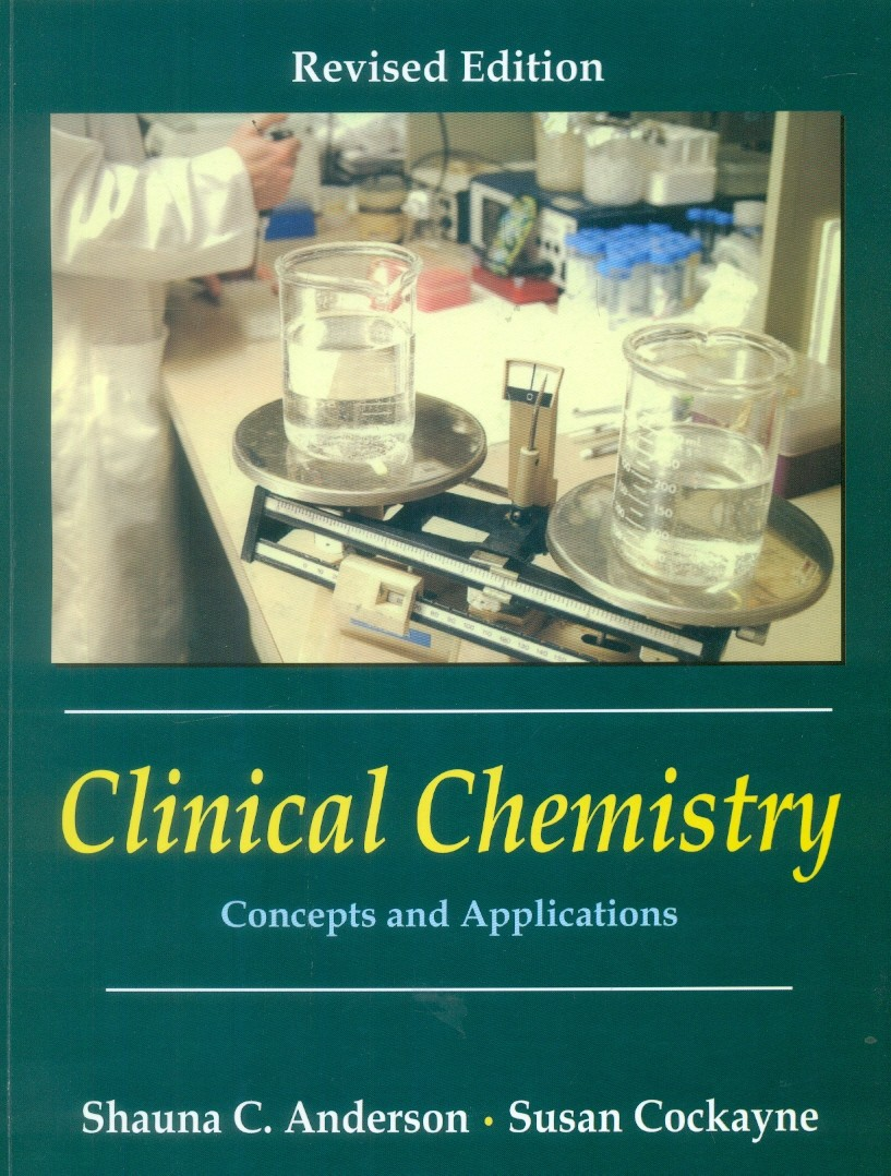 Clinical Chemistry  Concepts And Applications : Revised Edition (Pb 2015)