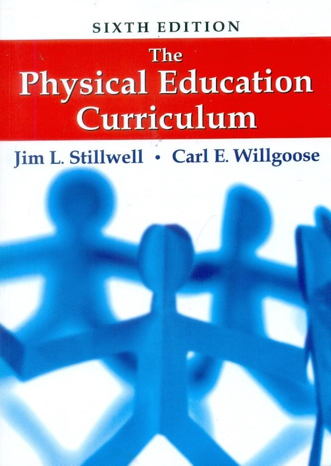 The Physical Education Curriculum,6E (Pb 2015)