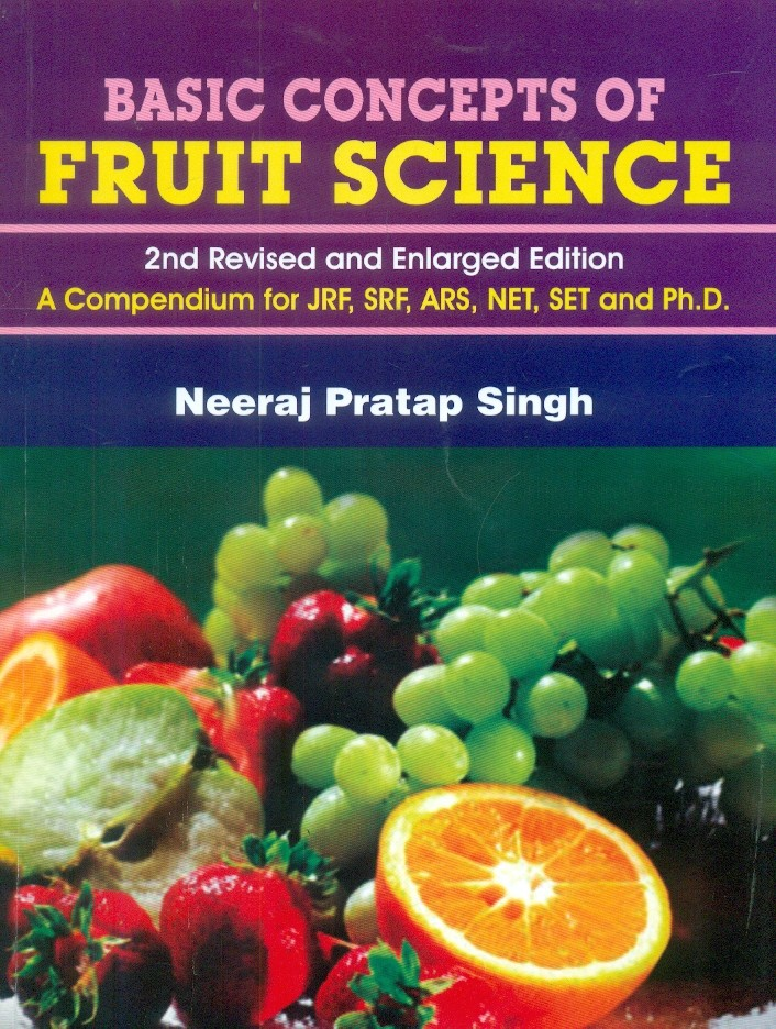 Basic Concepts Of Fruit Science  2Nd Revisedand Enlarged Edn. (Pb 2015)