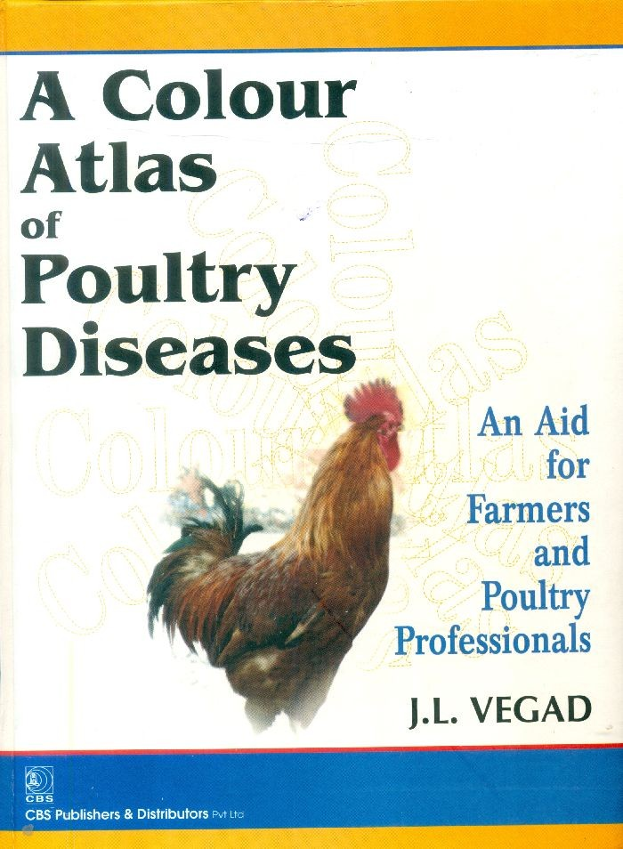 A Colour Atlas Of Poultry Diseases An Aid For Farmers And Poultry Professionals (Hb  2016)