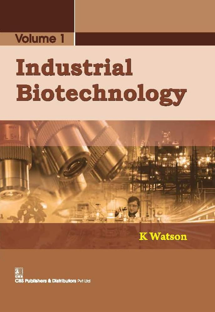Industrial Biotechnology  Volume 1 (1st Reprint)