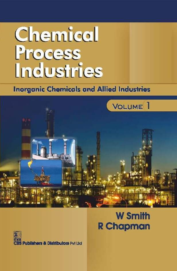 Chemical Process Industries Inorganic Chemicals And Allied Industries Vol.1 (Pb 2016)