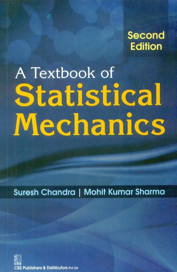 A Textbook of Statistical Mechanics, 2/e, 1st reprint