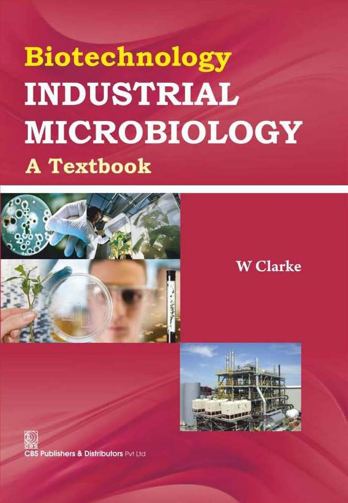 Biotechnology Industrial Microbiology A Textbook (Pb 2016)