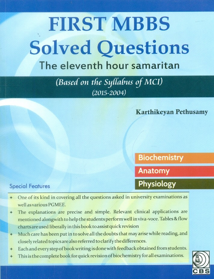 First Mbbs Solved Questions The  Eleventh Hour Samaritan (Based On The Syllabus Of Mci  2015-2004) Pb 2015