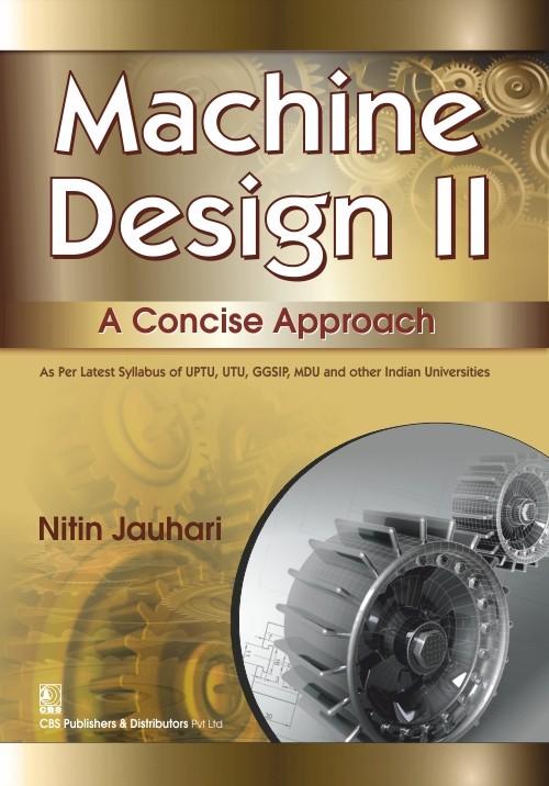 Machine Design 11 A Concise Approach  (Pb 2016)