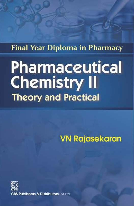 Final Year Diploma in Pharmacy Pharmaceutical Chemistry II Theory and Practical (5th Reprint)