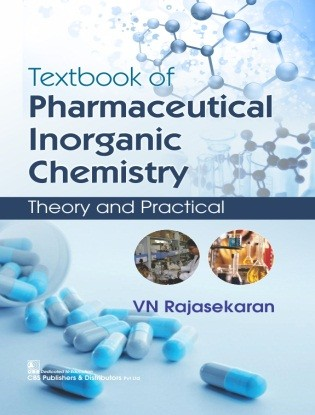 Textbook of Pharmaceutical Inorganic Chemistry Theory and Practical, 2/e (4th CBS Reprint)