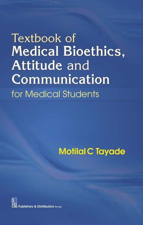 Textbook of Medical Bioethics, Attitude and Communication  for Medical Students, 1st reprint