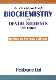A TEXTBOOK OF BIOCHEMISTRY FOR DENTAL STUDENTS 5ED REVISED AS PER NEW SYLLABUS (PB 2019)